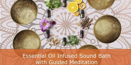 Essential Oils Infused Sound Bath with Guided Meditation - West San Jose tickets