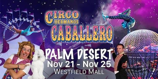 Circo Hermanos Caballero - Circus - Palm Desert