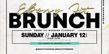 Sunday Fun Day Ebony Fit Brunch (Ebony Fit Weekend) tickets