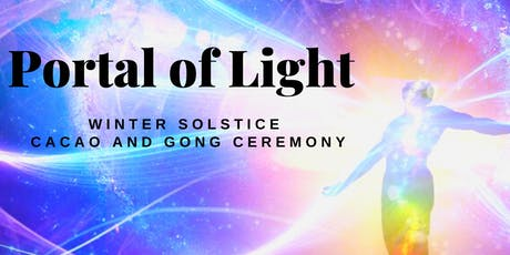 Portal of Light: Winter Solstice Cacao and Gong Ceremony tickets