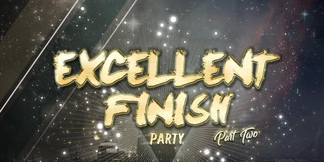 Excellent Finish Party 2 tickets