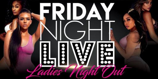 FRIDAY NIGHT LIVE EVERYONE IN FREE & LADIES DRINK FREE FROM 11PM TILL 1AM