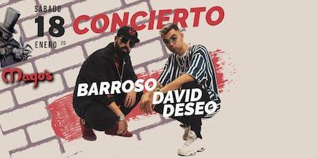 David Deseo & Barroso en FUENLABRADA (Madrid)/Sala Mago´s entradas