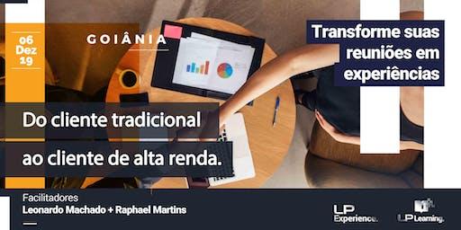 DO CLIENTE TRADICIONAL AO CLIENTE DE ALTA RENDA | Goiânia