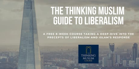 The Thinking Muslim Guide to Liberalism - Luton tickets
