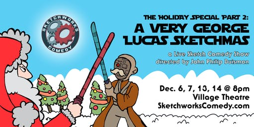 The Holiday Special Part 2: A Very George Lucas Sketchmas