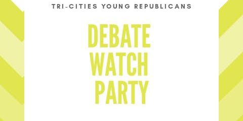 Tri-Cities Young Republicans Debate Night Watch Party