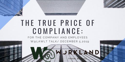 The True Price of Compliance: for the Company and Employees