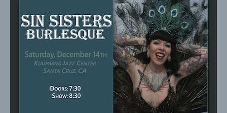 Sin Sisters Burlesque: Saturday December 14th tickets