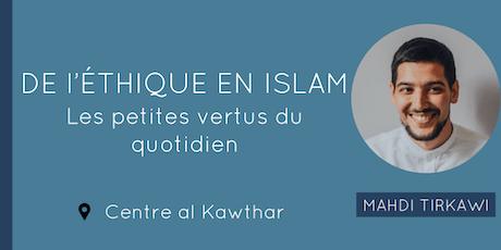 De l'éthique en islam. Les petites vertus du quotidien tickets