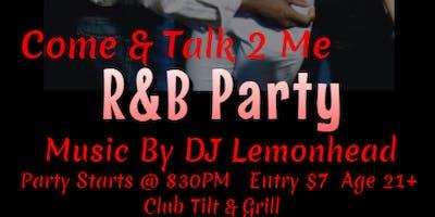 Come & Talk 2 Me R&B Party