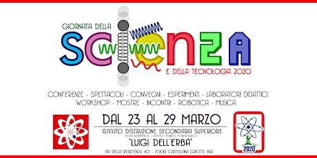 GIORNATA DELLA SCIENZA E DELLA TECNOLOGIA 2020 biglietti