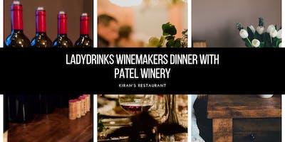 LADYDRINKS WINEMAKERS DINNER WITH RAJ PATEL, PATEL WINERY