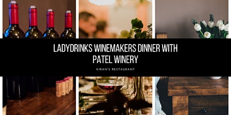 LADYDRINKS WINEMAKERS DINNER WITH RAJ PATEL, PATEL WINERY tickets