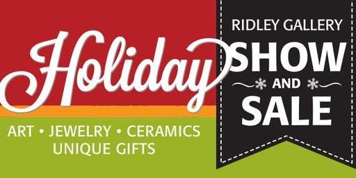 Ridley Gallery Holiday Show and Sale at Sierra College!