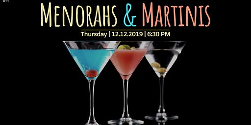 Menorahs and Martinis I Girls Night Out