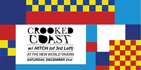 Crooked Coast with special guest Hitch (of 3rd Left) tickets