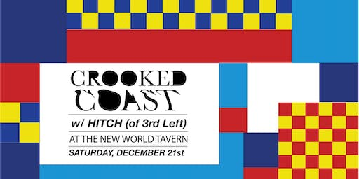 Crooked Coast with special guest Hitch (of 3rd Left)