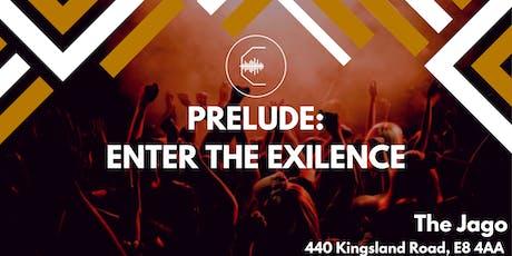 Prelude: Enter the Exilence tickets