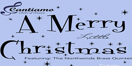 """A Merry Little Christmas"" with the Cantiamo Choirs of Ottawa tickets"