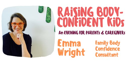 Raising Body Confident Kids: A special evening for parents and caregivers