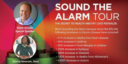 Own Your Health! Own Your Life! Sound The Alarm Seminar with Steve Schultz!