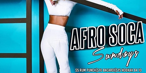 Afro Soca Sundays (Free RSVP) $5 Rum Punch $6 Henny $15 Hookah