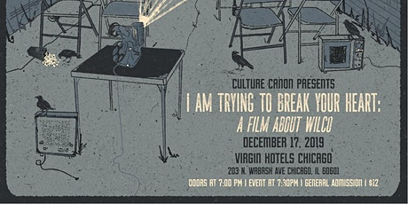 Culture Canon Presents: I AM TRYING TO BREAK YOUR HEART: A FILM ABOUT WILCO tickets