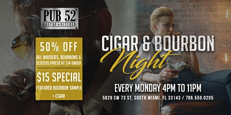 Cigar & Bourbon Night at Pub 52: Every Monday 4PM - 11PM tickets