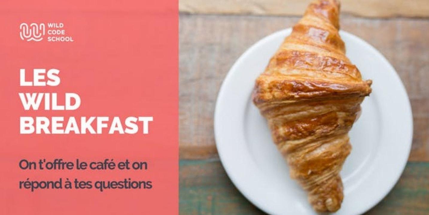 Wild Breakfast - Présentation Ecole/Formations - Wild Code School Bordeaux