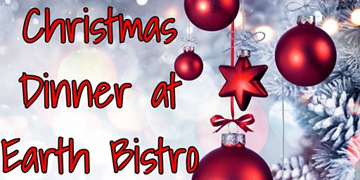 Christmas Dinner At Earth Bistro