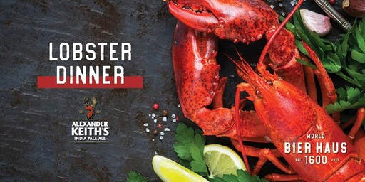 1600 World Bier Haus Lobster Dinner