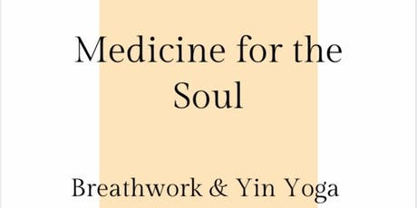 Medicine for the Soul: Breathwork and Yin tickets
