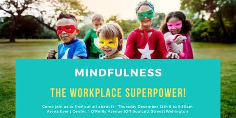 Mindfulness - The workplace superpower! tickets