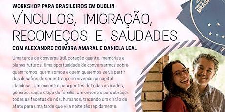 """""""Roda de conversa - Vínculos,   Imigração, Recomeços e Saudades """" tickets"""