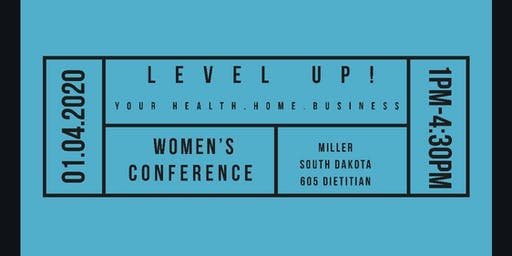 Level Up! Your Health. Home. Business.  Women's Conference