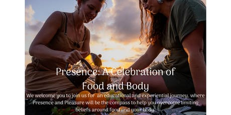 Presence: A Celebration of Food and Body tickets