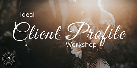 Creating Your Ideal Client Profile tickets