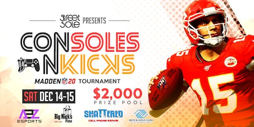 Consoles n' Kicks | FREE ENTRY Madden 20 Tournament | $2000 Prize Pool | PS4/XBOX One