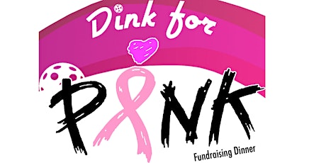 Dink for Pink Fundraising Dinner tickets