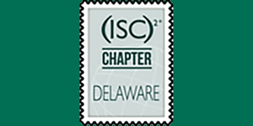 (ISC)2 Delaware Chapter Quarterly Meeting 20200213