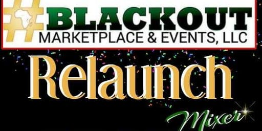 The #BLACKOUT Relaunch Mixer