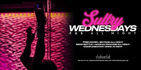 Sultry Wednesday's - Open Bar Until Midnight! tickets
