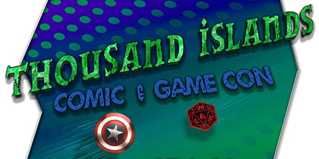 Thousand Islands Comic & Gaming Con tickets