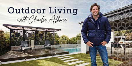 Metricon Masterclass Series:  Outdoor Living with Charlie Albone tickets