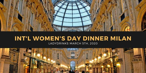 LADYDRINKS INTERNATIONAL WOMEN'S DAY DINNER, MILAN