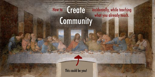 How to CREATE COMMUNITY incidentally, while teaching what you already teach