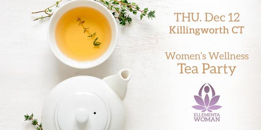 Ellementa CT Shoreline (Killingworth): Women's Wellness Tea Party & Holiday Cheer