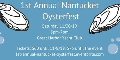 1st Annual Nantucket Oysterfest tickets