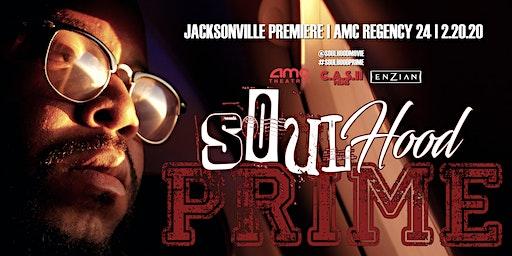 SoulHood: Prime [ Jacksonville Premiere ]